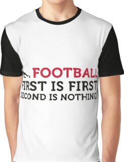 Football Quotes: Only the first place counts! Graphic T-Shirt