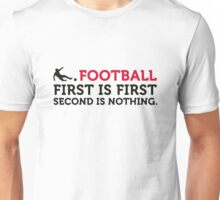 Football Quotes: Only the first place counts! Unisex T-Shirt