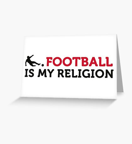 Football Quotes: Soccer Is My Religion Greeting Card
