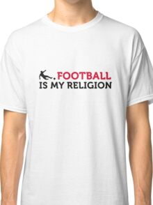 Football Quotes: Soccer Is My Religion Classic T-Shirt