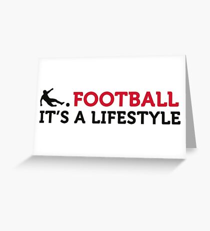 Football Quotes: Football is a way of life Greeting Card