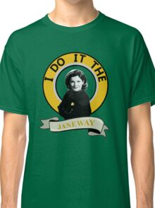 I do it the Janeway Classic T-Shirt
