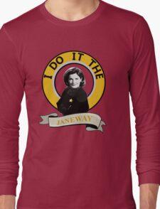 I do it the Janeway Long Sleeve T-Shirt