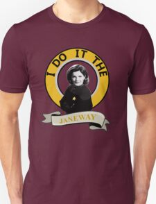 I do it the Janeway T-Shirt