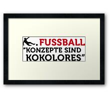 Football Quotes: concepts are tosh! Framed Print