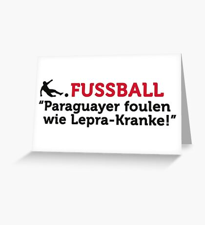 Football Quotes: Paraguayans foul like lepers Greeting Card