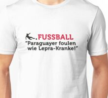 Football Quotes: Paraguayans foul like lepers Unisex T-Shirt
