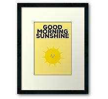 Good Morning Sunshine Framed Print