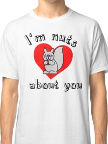 Nuts about you Classic T-Shirt