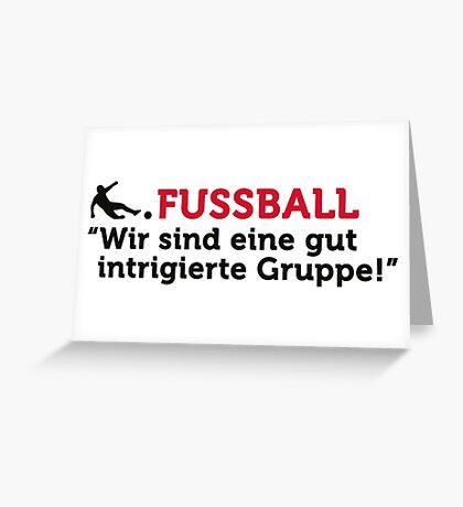 Football Quotes: We are a well-schemed ... Greeting Card
