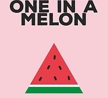 You're one in a melon by elioandthefox
