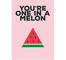 You're one in a melon Photographic Print