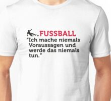 Football Quotes: I never make predictions ... Unisex T-Shirt