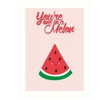 You're one in a melon (cute) Art Print
