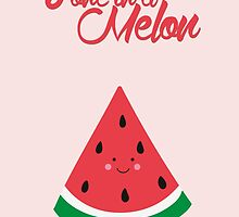 You're one in a melon (cute) by elioandthefox