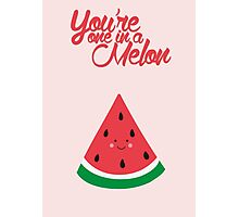 You're one in a melon (cute) Photographic Print