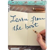 Motivational concept with handwritten text LEARN FROM THE BEST iPad Case/Skin