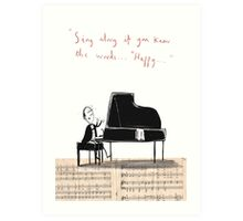 """""""Sing along if you know the words..."""" Art Print"""