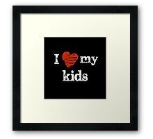 I 'heart' my kids Framed Print