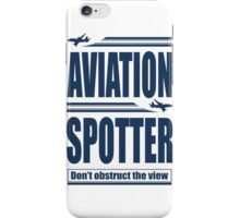 Aviation Spotter the view iPhone Case/Skin
