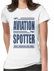 Aviation Spotter the view Womens Fitted T-Shirt
