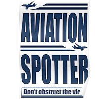 Aviation Spotter the view Poster