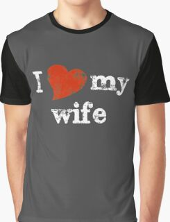 I 'heart' my wife Graphic T-Shirt