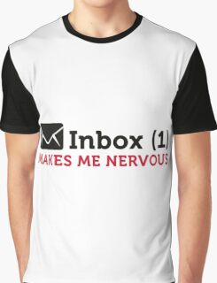 Inbox (1) makes me nervous! Graphic T-Shirt