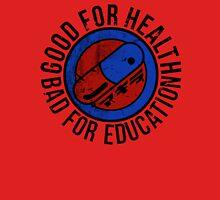 Good for health Unisex T-Shirt