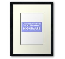 TAKING YOUR BRA OFF - NIGHTMARE Framed Print