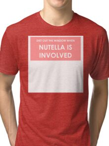DIET IS OUT THE WINDOW WHEN NUTELLA IS INVOLVED Tri-blend T-Shirt
