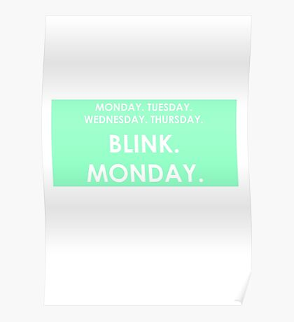 FRIDAY - BLINK - MONDAY Poster