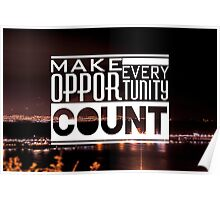 make every opportunity count Poster
