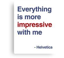 best font ever ( helvetica) Canvas Print