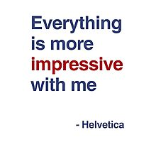 best font ever ( helvetica) Photographic Print