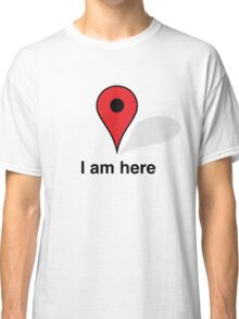 Location is Everything Classic T-Shirt