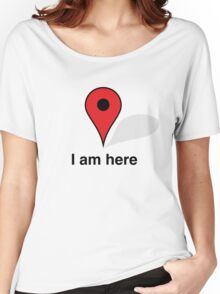 Location is Everything Women's Relaxed Fit T-Shirt