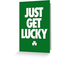 JUST GET LUCKY - Alternate Greeting Card