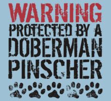 Warning Protected By A Doberman Pinscher One Piece - Short Sleeve