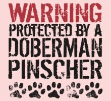 Warning Protected By A Doberman Pinscher Kids Tee