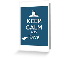Keep Calm and Save (Final Fantasy) Greeting Card