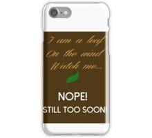 Too Soon iPhone Case/Skin