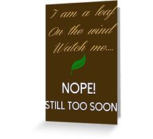 Too Soon Greeting Card