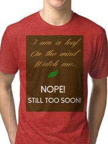 Too Soon Tri-blend T-Shirt