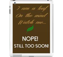Too Soon iPad Case/Skin