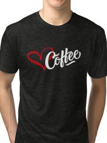 Love Coffee Tri-blend T-Shirt