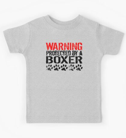 Warning Protected By A Boxer Kids Tee