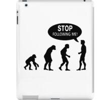 Stop Following Me! Evolution iPad Case/Skin