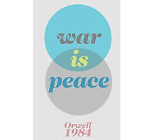 ORWELL 1984  -  war is peace Photographic Print