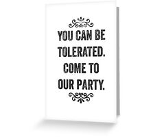 You Can Be Tolerated Snarky Invitation Greeting Card